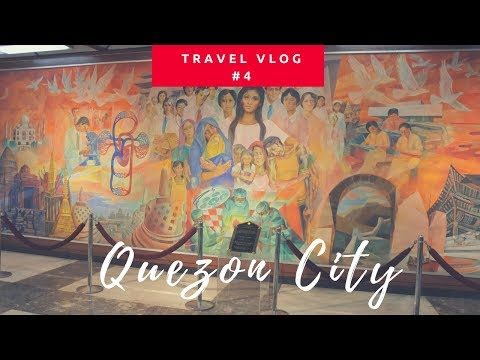 Travel Vlog: Quezon City Philippines