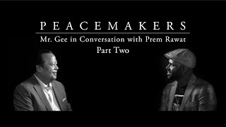Peacemakers: Mr. Gee in Conversation with Prem Rawat, Part Two