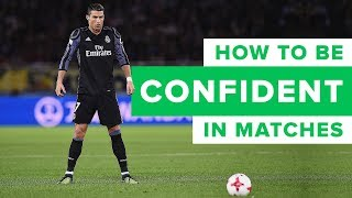 HOW TO BE MORE CONFIDENT IN FOOTBALL MATCHES? Q&A #19