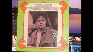 STEVE MARCUS/ TOMORROW NEVER KNOWS    Produced by Herbie Mann