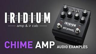Strymon Iridium – Chime Amplifier Examples – Demo