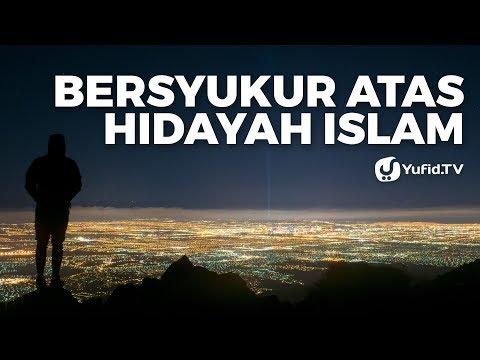 Bersyukur Atas Hidayah Islam - Ustadz Abdullah Taslim