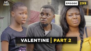 Download Mark Angel Comedy - VALENTINE Part 2 (Mark Angel Comedy Episode 299)