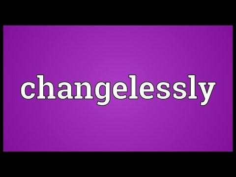 Header of changelessly