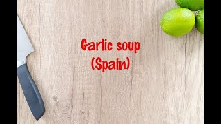 How to cook - Garlic soup (Spain)