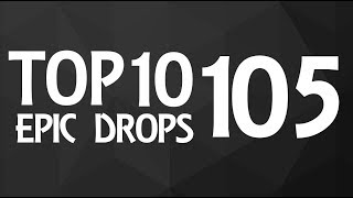 Top 10 Epic Drops #105