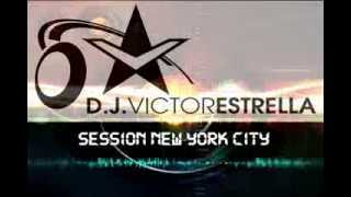 VICTOR ESTRELLA Pres.SESSION NEW YORK CITY HIGH ENERGY ITALO