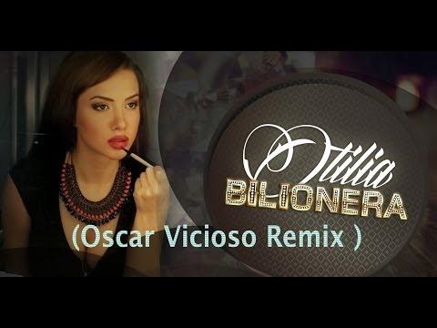 Otilia - Bilionera (Oscar Vicioso Remix Video Letra )