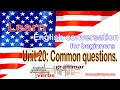 Unit 20: Common questions | Learn English for beginners.