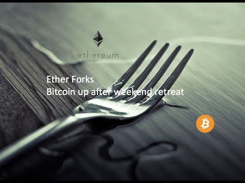 Daily: Ether forks, BTC up after a weekend retreat!