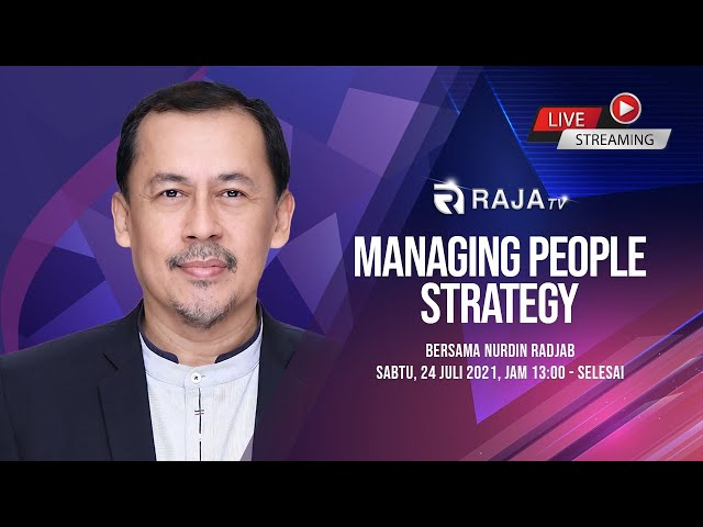 Managing People Strategy, bersama Coach Nurdin Radjab