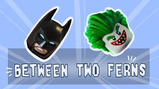 Between Two Ferns: (Lego) Batman and Joker