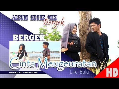 BERGEK Feat LIZHA - CINTA MEUGEURATAN ( Albu House Mix Bergek Boh hate 4 ) HD Video Quality 2018