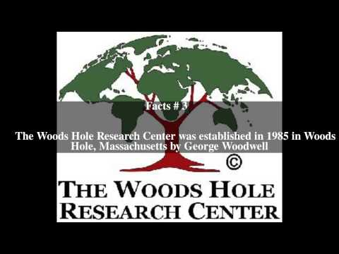 Woods Hole Research Center Top # 5 Facts