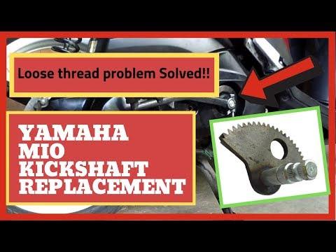 Download Yamaha Mio Kickshaft Replacement I Loose thread problem
