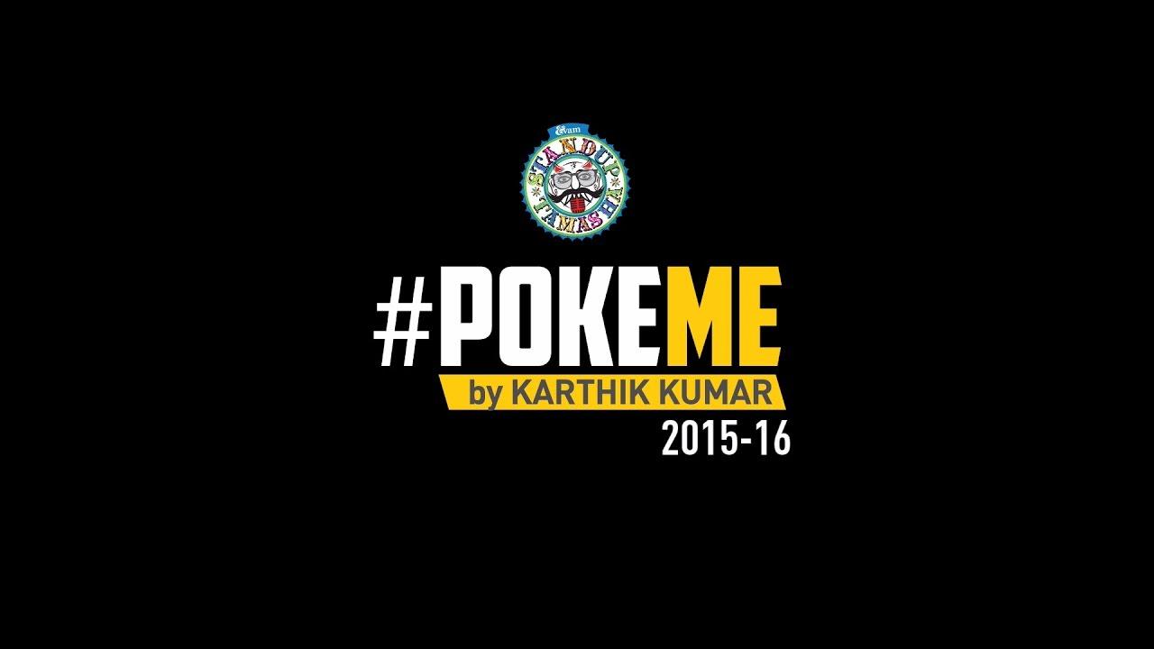 Promo - #PokeME by Karthik Kumar