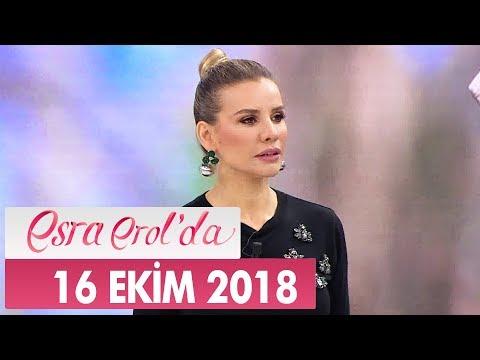 Esra Erol'da 16 Ekim 2018 - Tek Parça