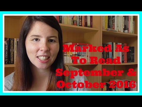 Marked As To Read | September & October 2016