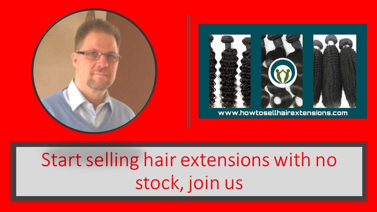 Start selling hair extensions with no stock join us youtube start selling hair extensions with no stock join us pmusecretfo Gallery