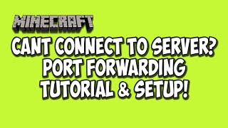 can t connect to server minecraft server 1 8 1 port forwarding setup tutorial
