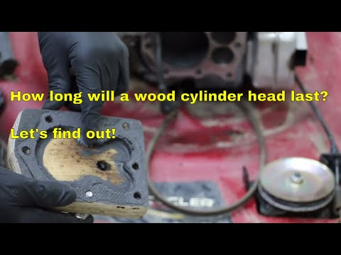 How Long will a Wood Cylinder Head Last?  Let's find out!