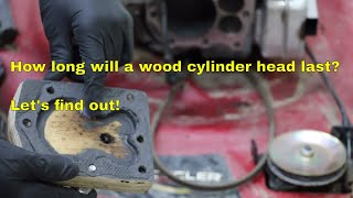 How Long will a Wood Cylinder Head Last?  Let