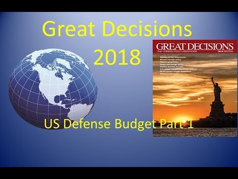 Great Decisions 2018 - US Defense Budget Part 1
