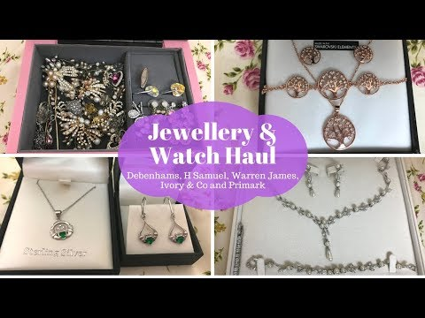 Jewellery & Watch Haul - Debenhams, H Samuel, Warren James, Ivory & Co & Primark