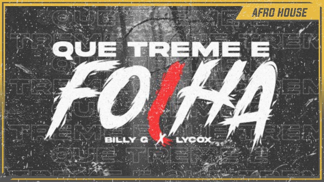 ⚫️🟡 B I L L Y G & DJ Lycox - Que Treme É Folha 🍃