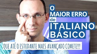 O maior erro de italiano básico que até o estudante mais avançado comete! I Vou Aprender Italiano