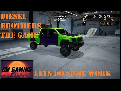 Diesel Brothers Truck Building Simulator -- let's do some work |