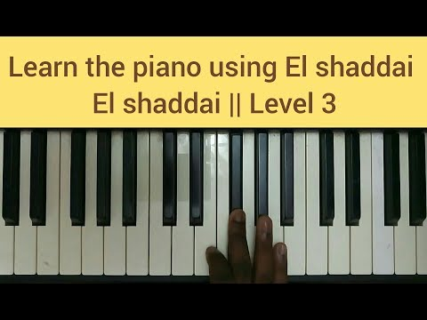 Learn to play the piano using El shaddai El shaddai || Level 3