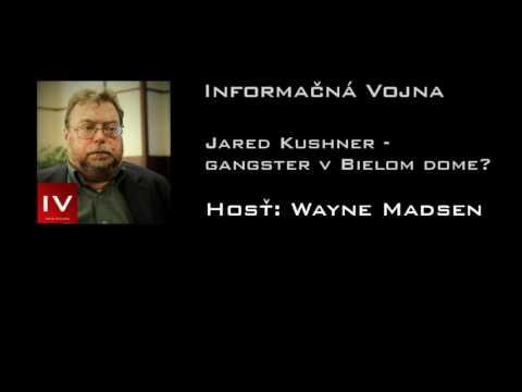 Informačná vojna 11.5.2017 J.Kushner - gangster v Bielom dome?