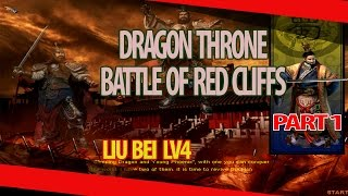 Dragon Throne Battle of Red Cliffs - Liu Bei Level 4 - part 1
