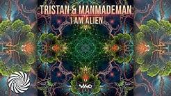 Tristan & ManMadeMan - I Am Alien