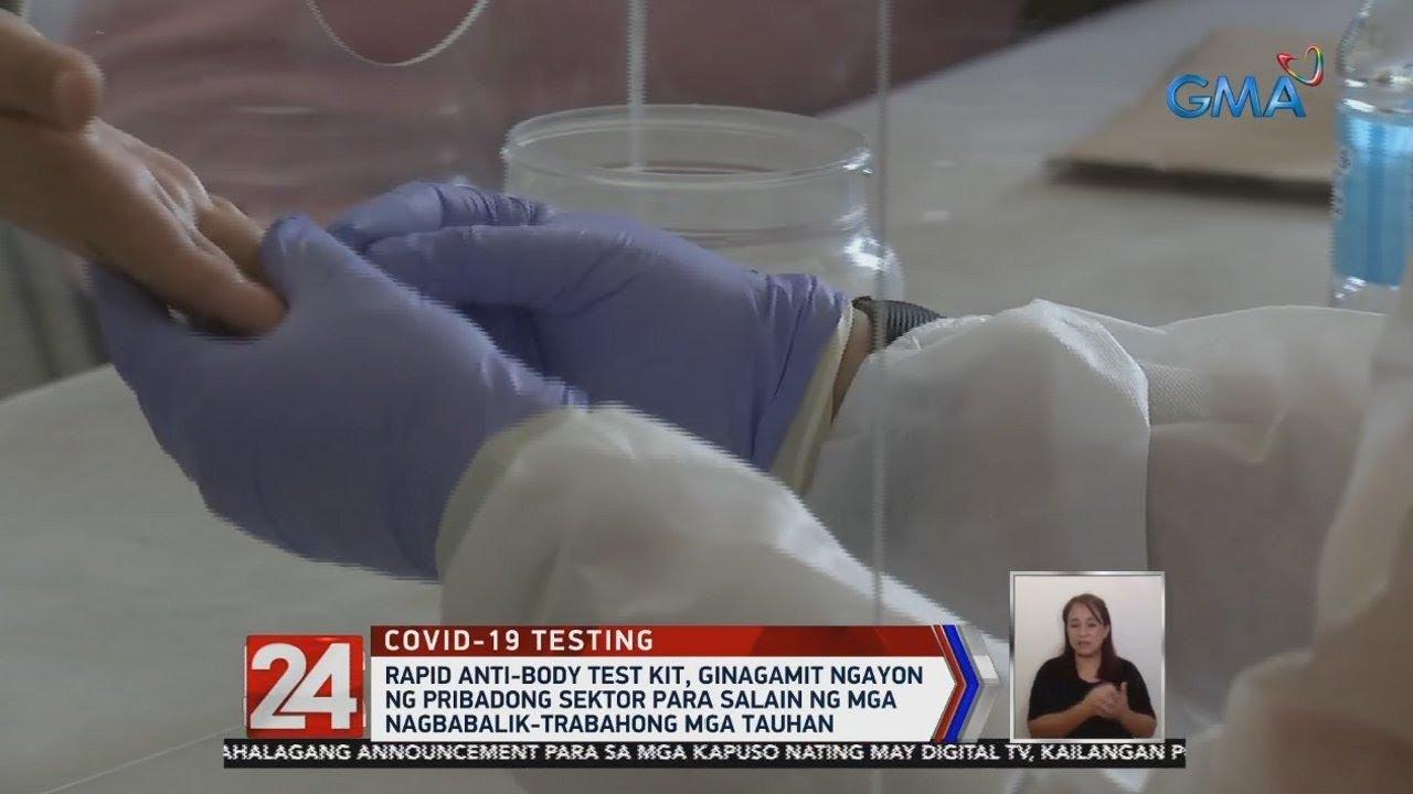 24 Oras: Rapid anti-body test kit, ginagamit ngayon ng pribadong sektor para salain ng mga...