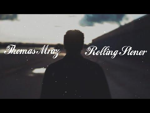 THOMAS MRAZ - ROLLING STONER (2017)