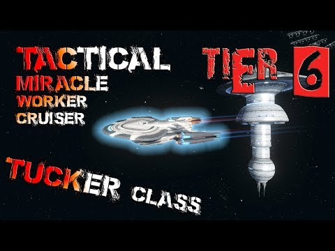 Tactical Miracle Worker Cruiser - Tucker class [T6] – with all ship visuals - Star Trek Online