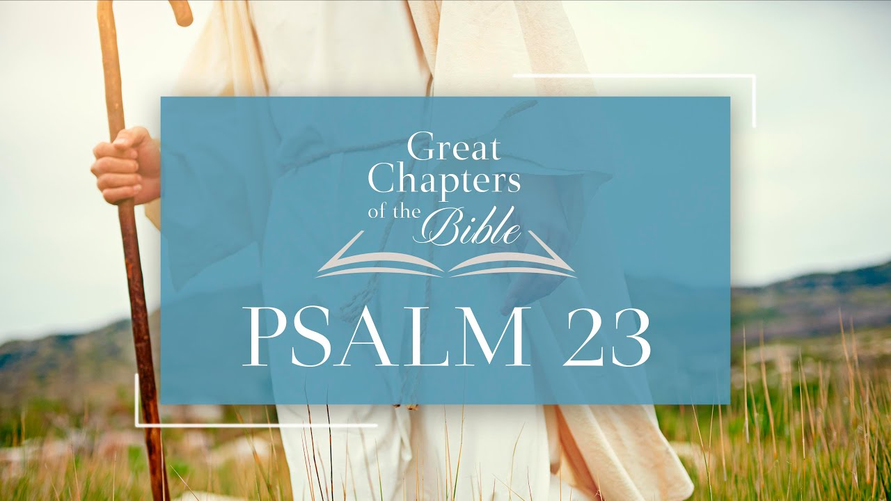 It Is Written - Great Chapters of the Bible: Psalm 23