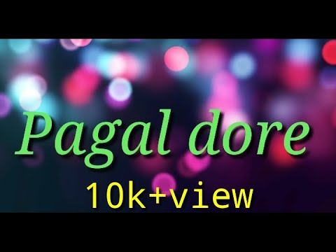Nain katore pagel dore by Mr love status