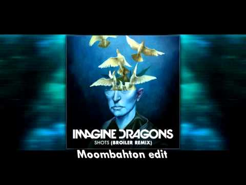 Imagine Dragons - Shots (Broiler Remix Moombahton Edit)