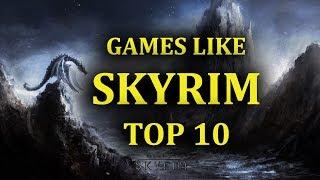 Games like Skyrim  | Top 10