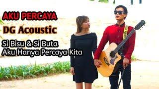 ANJI - Aku Percaya Duo Cover | DG Acoustic