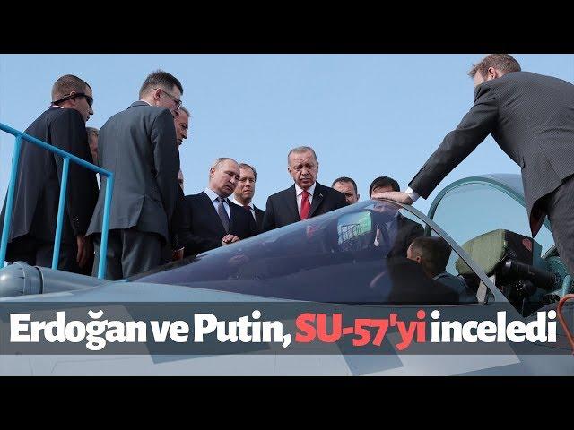 Cumhurbaşkanı Erdoğan ve Putin, Rus savaş uçağı SU-57'yi inceledi
