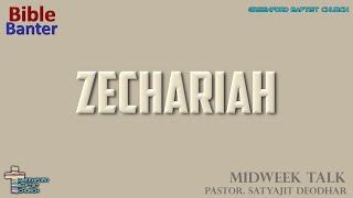 63) Bible Banter - Zechariah - Pastor Satyajit Deodhar