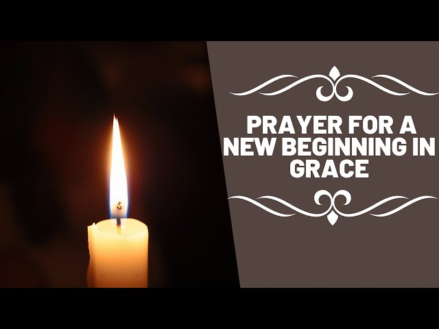 Prayer for a New Beginning in Grace