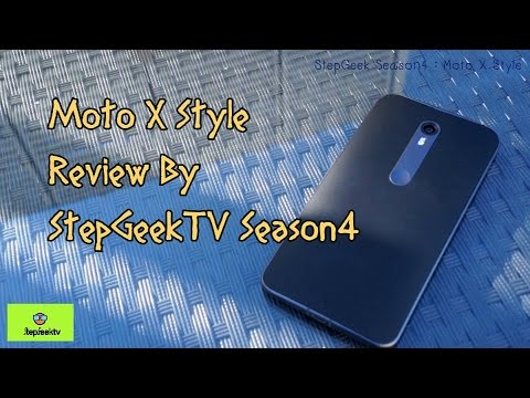 StepGeek Season 4 Beta : Moto x style The return of Moto