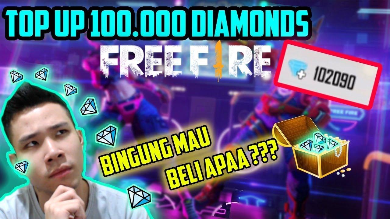 Jess Top Up 100 000 Diamonds Free Fire Bingung Harus Beli Apa Giveaway Free Fire Indonesia Youtube