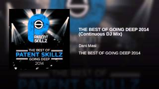Dani Masi - The Best of Going Deep 2014 (Continuous DJ Mix) - Patent Skillz Records