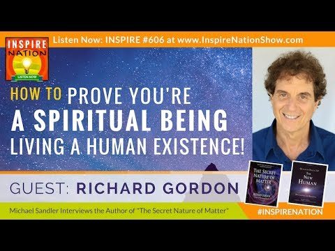🌟 RICHARD GORDON: How to Prove You're a Spiritual Being Living a Human Existence | Quantum Touch 2.0